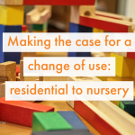 Change of Use C3 to D1 nursery